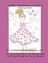 Joybelle's Gratefulness Journaling & Coloring Book: A Workbook Just for Us Grown Ups!