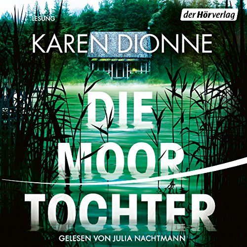 Die Moortochter                   By:                                                                                                                                 Karen Dionne                               Narrated by:                                                                                                                                 Julia Nachtmann                      Length: 8 hrs and 40 mins     Not rated yet     Overall 0.0