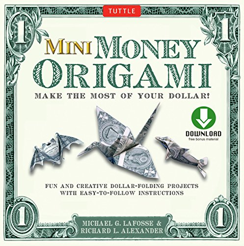 Mini Money Origami Kit Ebook: Make the Most of Your Dollar!: Origami Book with 40 Origami Paper Dollars, 5 Projects and Instructional DVD (English Edition)