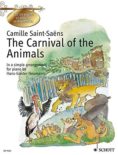 The Carnival of the Animals: A great zoological fantasy. In a simple arrangement. Klavier. (Get to Know Classical Masterpieces)