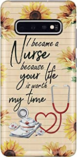 Nurse Because Your Life is Worth My Time Phone Case for Samsung Galaxy S10 Plus - Silicone Case with 3D Printed Design, Slim Fit, Anti Scratch, Shock Proof, IMD Soft TPU Cover Case