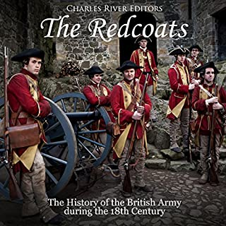 The Redcoats: The History of the British Army in the 18th Century audiobook cover art