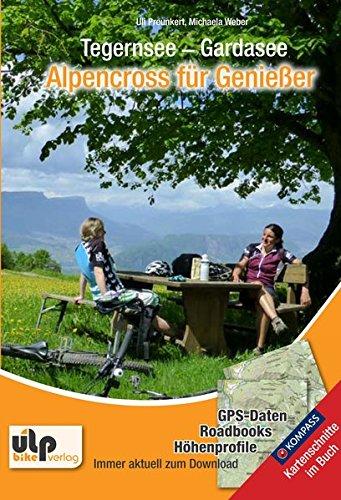 Tegernsee - Gardasee - Alpencross für Genießer