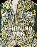 Reigning Men: Fashion In Menswear, 1715–2015
