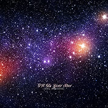I'll Be Your Star