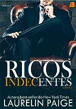 Ricos Indecentes (Dueto Indecente Livro 1)