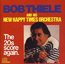 Bob Thiele and His Happy Times Orchestra. The 20's Score Again.