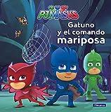 Gatuno y el comando mariposa (Un cuento de PJ Masks)