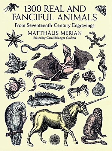 1300 Real and Fanciful Animals: From Seventeenth-Century Engravings (Dover Pictorial Archive) (English Edition)
