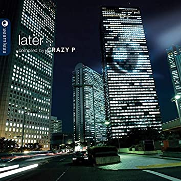 Later (Compiled by Crazy P)