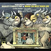 Knussen - Higglety Pigglety Pop! 路 Where the Wild Things Are / Buchan 路 Saffer 路 Hardy 路 Wilson-Johnson 路 London Sinfonietta 路 Knussen (2004-08-18)