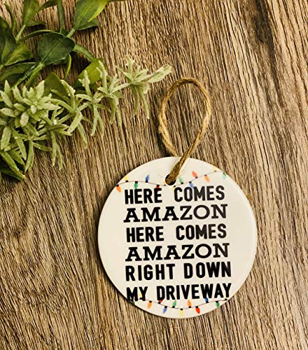 Amazon Ornament Funny Here Comes Amazon Right Down My Driveway Christmas, 3 Inch