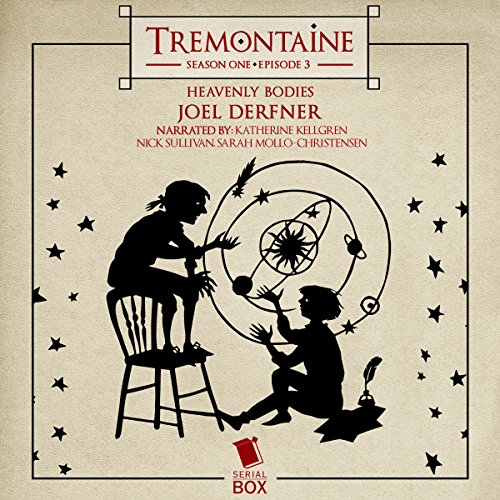 Tremontaine: Heavenly Bodies (Episode 3) audiobook cover art