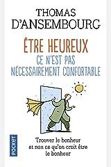 Etre heureux, ce n'est pas nécessairement confortable (Evol - dev't personnel) (French Edition) Pocket Book