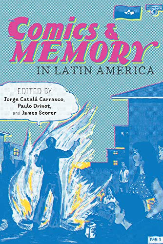 Comics and Memory in Latin America (Illuminations: Cultural Formations of the Americas)