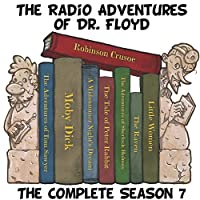 Radio Adventures of Dr. Floydthe Complete Season 7