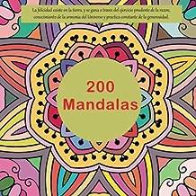 200 Mandalas - La felicidad existe en la tierra, y se gana a traves del ejercicio prudente de la razon, conocimiento de la armonia del Universo y practica constante de la generosidad.