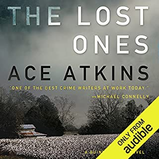 The Lost Ones     A Quinn Colson Novel, Book 2              By:                                                                                                                                 Ace Atkins                               Narrated by:                                                                                                                                 Jeff Woodman                      Length: 9 hrs and 46 mins     6 ratings     Overall 4.3