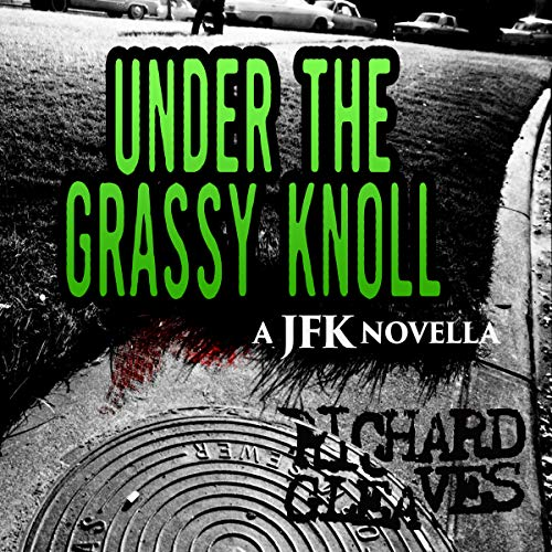 Under the Grassy Knoll: A JFK novella audiobook cover art
