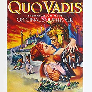 """Quo Vadis: Prelude / Assyrian Dance / Lygia / Hymn of the Vestal Virgins / Hail Nero, Triumphal March / Chariot Race / Petronius' Meditation and Death / Miracle / Finale (From """"Quo Vadis"""" Original Soundtrack)"""