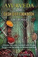 AYURVEDA and DASH Diet Cookbook 2 in 1 Bundle