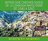 Anthologie Chronologique de la Chanson Napolitaine de 1940 À 1962