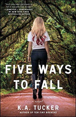 Five Ways to Fall: A Novel (The Ten Tiny Breaths Series Book 5)