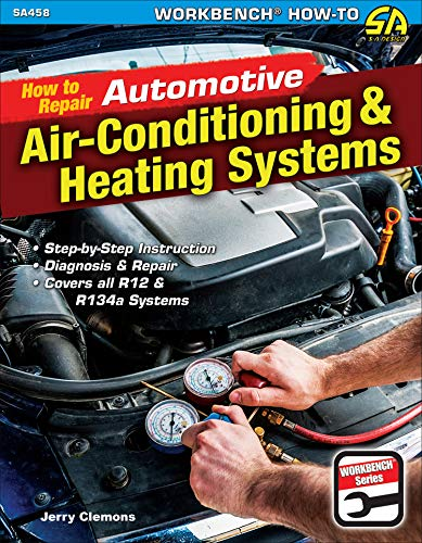 How to Repair Automotive Air-Conditioning & Heating Systems (Workbench) (English Edition)