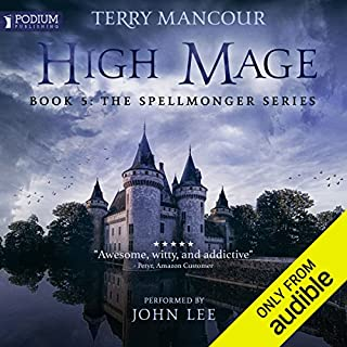 High Mage                   Written by:                                                                                                                                 Terry Mancour                               Narrated by:                                                                                                                                 John Lee                      Length: 21 hrs and 29 mins     90 ratings     Overall 4.9