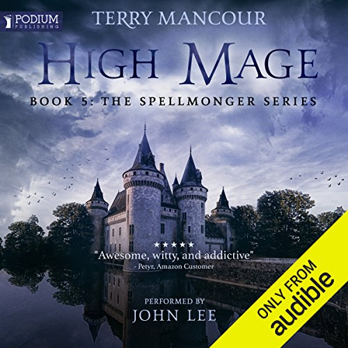 High Mage                   Written by:                                                                                                                                 Terry Mancour                               Narrated by:                                                                                                                                 John Lee                      Length: 21 hrs and 29 mins     106 ratings     Overall 4.9