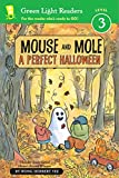 Mouse and Mole, A Perfect Halloween (Green Light Readers Level 3) (A Mouse and Mole Story)