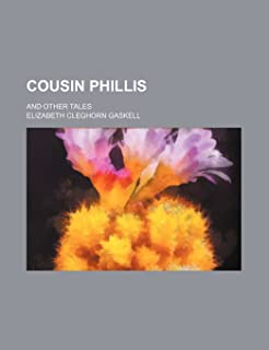 Cousin Phillis; And Other Tales