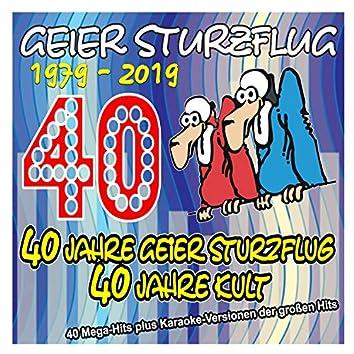 40 Jahre Geier Sturzflug - 40 Jahre Kult - 1979 bis 2019 (40 Mega-Hits plus Karaoke-Versionen der großen Hits)