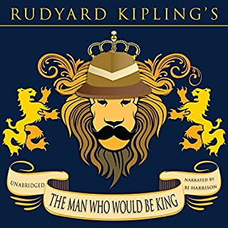 The Man Who Would Be King [Classic Tales Edition]                   By:                                                                                                                                 Rudyard Kipling                               Narrated by:                                                                                                                                 B. J. Harrison                      Length: 1 hr and 32 mins     157 ratings     Overall 4.3