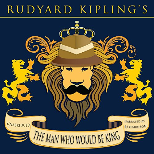 Couverture de The Man Who Would Be King [Classic Tales Edition]