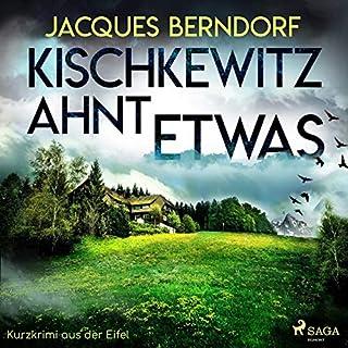 Kischkewitz ahnt etwas     Kurzkrimi aus der Eifel              Autor:                                                                                                                                 Jacques Berndorf                               Sprecher:                                                                                                                                 Jacques Berndorf                      Spieldauer: 24 Min.     15 Bewertungen     Gesamt 4,1