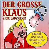 Klaus, Hol Den Schnuller Raus (Langschnuller Version)