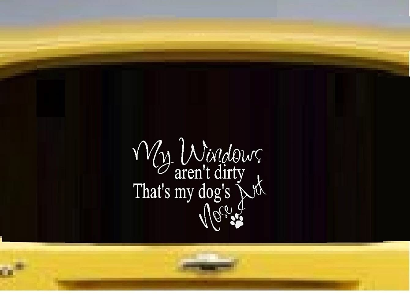BestPricedDecals My Windows aren't Dirty, That's My Dogs Nose Art ~ Wall Decal, or Window Decal 5