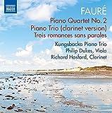 Faure: Piano Quartet No. 2 [Philip Dukes, Richard Hosford, Kungsbacka Piano Trio] [Naxos: 8.573223]...