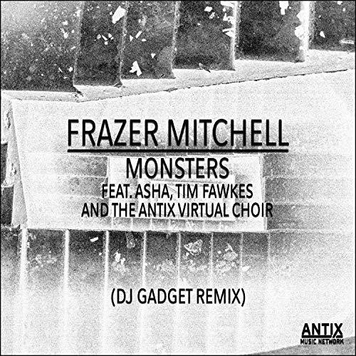 Monsters (feat. Asha, Tim Fawkes & the Antix Virtual Choir) (DJ Gadget Remix)