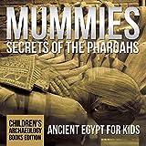 Mummies Secrets of the Pharaohs: Ancient Egypt for Kids | Children's Archaeology...
