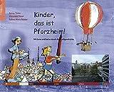 Kinder, das ist Pforzheim! Mit Lena und Lukas durch die Stadtgeschichte