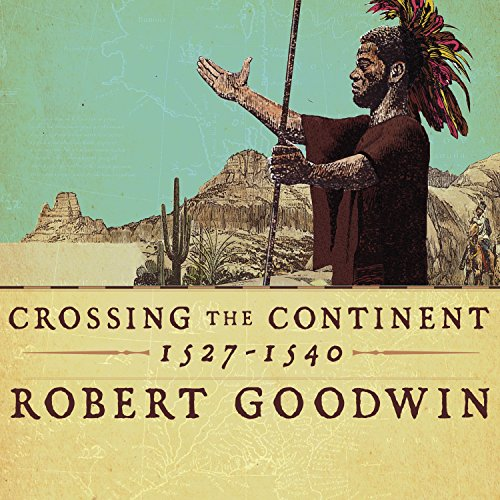 Crossing the Continent 1527-1540 audiobook cover art