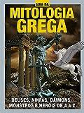 Guia da Mitologia Grega Ed.02: Deuses, ninfas, daimons, monstros e heróis de A a Z (Portuguese Editi...