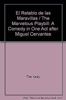 El Retablo de las Maravillas / The Marvelous Playbill: A Comedy in One Act after Miguel Cervantes