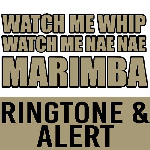 Watch Me Whip Marimba Ringtone and Alert
