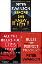 Peter Swanson Collection 3 Books Set (Before She Knew Him, All the Beautiful Lies, [Hardcover] Rules for Perfect Murders)
