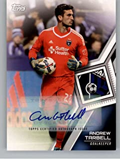 2018 Topps MLS Soccer Autographs #113 Andrew Tarbell Auto Autograph