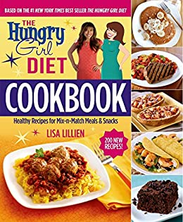 The Hungry Girl Diet Cookbook: Healthy Recipes for Mix-n-Match Meals & Snacks by [Lisa Lillien]