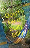 Don't be a bully Billy (Kid's Corner Book 3) (English Edition)
